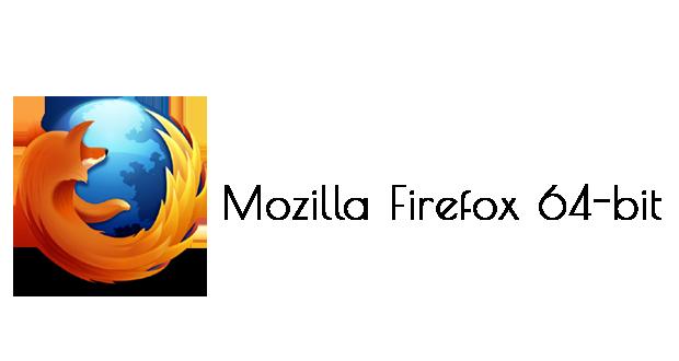 Firefox 64 Bit Free Download For Windows 10, 8, 8.1, 7