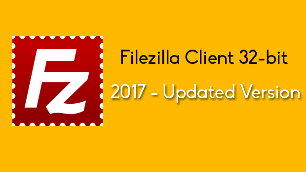 Download FileZilla Client 32 Bit