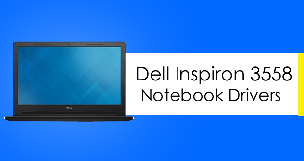 Dell Inspiron 3558 Notebook Drivers Download