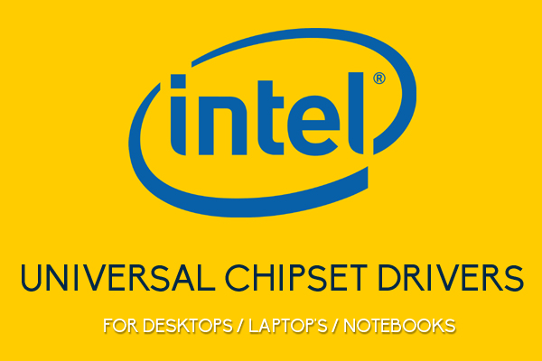 Intel Chipset Universal Drivers